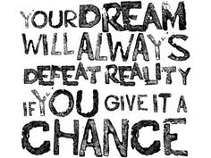 dream-will-always-defeat-reality