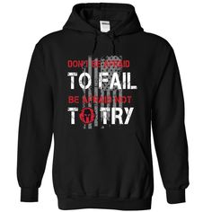 Dont Be Afraid To Fail T Shirts, Hoodies. Check price ==► https://www.sunfrog.com/LifeStyle/Don-Black-68465848-Hoodie.html?41382 $37.99