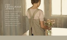 This cross-back apron would make me feel like I were in a Jane Austen novel. And, that would be a lovely place to be!