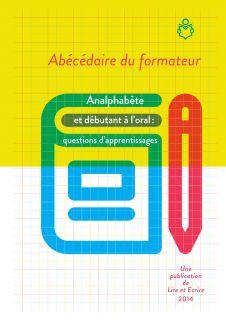 Analphabète et débutant à l'oral: questions d'apprentissages - Lire et Écrire