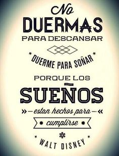 No existe la vida sin sueños que cumplir!