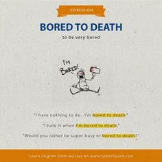 """Bored to death"" English Sentences, English Phrases, English Idioms, English Lessons, English Learning Spoken, English Language Learning, Education English, Teaching English, Advanced English Vocabulary"