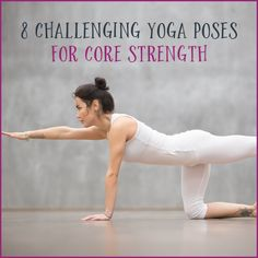 Use these poses to strengthen your core.