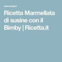 Ricetta Marmellata di susine con il Bimby | Ricetta.it