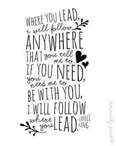 Where you lead, I will follow.