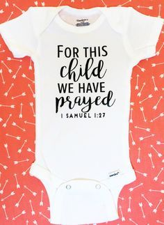 1 Samuel 1 27, Gender Neutral Baby Clothes, Diy Baby Gifts, Baby Shirts, Onesies For Babies, Newborn Onesies, Unisex Baby, Trendy Baby, Baby Love