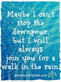 I'll walk with you. Visit us at: www.GratitudeHabitat.com #friendship #hardship #Gratitude-Habitat