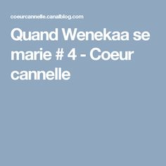 Quand Wenekaa se marie # 4 - Coeur cannelle