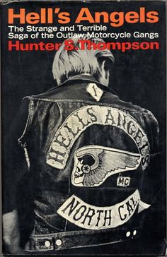 Hell's Angels by Hunter S. Thompson Hunter S. Thompson is more bold-print character than man, an enduring symbol of counter culture. Hells Angels, Books To Read In Your 20s, Books You Should Read, My Books, Hunter S Thompson, Bukowski, Biker Movies, True Story Books, Robin Hood