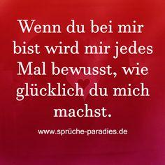 Wenn du bei mir bist wird mir jedes mal bewusst, wie glücklich du mich machst. Love Is Sweet, My Love, German Quotes, Love Hug, Sounds Good, My Soulmate, Tantra, In My Feelings, All You Need Is