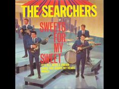 The Searchers - Sweets for My Sweet April 9th