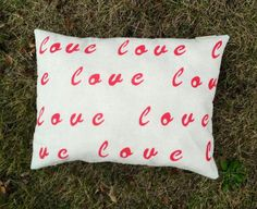 Love pillow. So sweet and cozy. Valentine's day. hand painted and stuffed with fiber fill. many color options. $20.00, via Etsy.