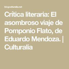 Crítica literaria: El asombroso viaje de Pomponio Flato, de Eduardo Mendoza.   Culturalia