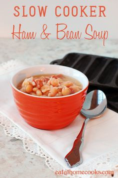 Slow Cooker Ham and Bean Soup aka Soup Beans - Eat at Home