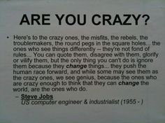 Think of this Steve Jobs memo the next time you question your sanity or someone else does. Love Me Quotes, Great Quotes, Quotes To Live By, Inspirational Quotes, Cool Words, Wise Words, True Confessions, Thats The Way, Good Thoughts