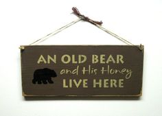 Wooden Welcome Sign An Old Bear and His Honey Live by Woodticks