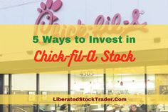 5 Ways to Profit from Chick-fil-A Stock | Liberated Stock Trader - Learn Stock Market Investing