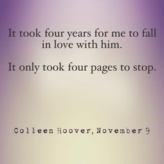 November 9 by Colleen Hoover Book Qoutes, Literature Quotes, Quotes From Novels, Book Memes, Hopeless Colleen Hoover, Colleen Hoover Quotes, Favorite Book Quotes, Best Quotes, November Quotes