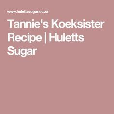 Tannie's Koeksister Recipe | Huletts Sugar