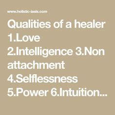 Qualities of a healer attachment Training knowledge in healing arts of the. Homeopathy, Healer, Intuition, Knowledge, Training, Deep, Love, Coaching, Amor