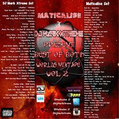 Maticalise & DJ Mark-Xtreme Present Best of Both Worlds Mixtape Vol 2 - http://djkaas.com/dancehall-reggae-music/maticalise-dj-mark-xtreme-present-best-of-both-worlds-mixtape-vol-2/