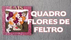 Quadro Flores de Feltro - Passo a Passo