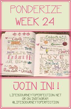 "Life's Journey To Perfection: ""Ponderize"" Week 24: Moroni 7:45, 47–48"