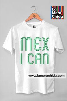 66a1e683813b0 Playera blanca. Marca  La Mera Chida Modelo  MEX I CAN