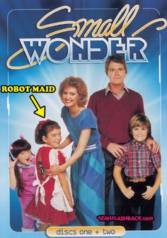 Small Wonder!! OMG forgot about this!!!!