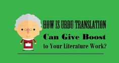 How is #UrduTranslation Can Give Boost to Your #Literature Work?  #urdu #language #translation