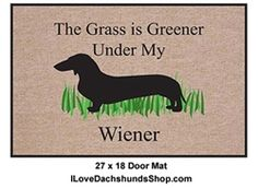 Dachshund Door Mat - Grass Greener Under Wiener