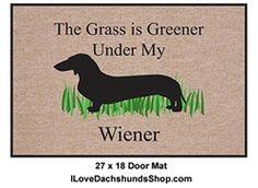 Dachshund Door Mat - Grass Greener Under Wiener