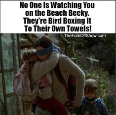 Bird Box Your Way to the Beach – The Fork Off Show