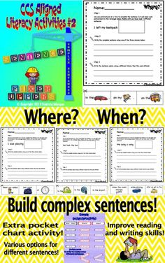 "16 writing/reading activities/worksheets PLUS one pocket chart activity, all focused on building sentences while learning about ""Where?"" and ""When?"" the action takes place. Each activity has one incomplete sentence and 3 choices to complete it. The 3 choices include both images and words thus being appropriate for all students from remedial, benchmark and above benchmark/higher skill level. Packet # 2 of 2 in the ""Literacy Activities – CCS Aligned – Sentence Fixer Uppers"" series!!! For sale!"