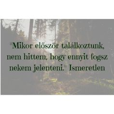 szerelmes idézet 16 Love Quotes, Funny Quotes, Romance Quotes, Quotations, Bff, Words, Inspiration, Funny Things, Women's Fashion