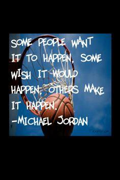 """Some people want it to happen, some wish it would happen, others make it happen"" ~ Michael Jordan Michael Jordan Quotes, Wonder Quotes, Status Quotes, Make It Happen, Locker, Business Women, Athletes, Favorite Quotes, Air Jordan"