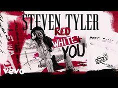 Steven Tyler - RED, WHITE & YOU (Lyric Video) - YouTube