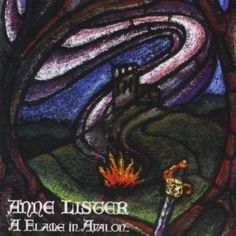 "Anne Lister - A Flame in Avalon    Includes her much covered song ""Icurus"""