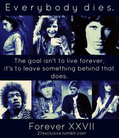 The 27 Club - Everybody dies. Horror Pics, Horror Pictures, To Leave Something Behind, Music Maniac, Club Tattoo, History Projects, Band Memes, Janis Joplin, Word Up