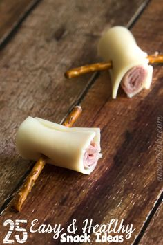 25 Quick and Healthy Snack Ideas including this cute meat and cheese roll-up!