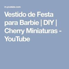 Vestido de Festa para Barbie | DIY | Cherry Miniaturas - YouTube