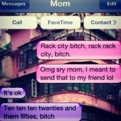 This rap aficionado...  One of my favorites! Texts between kids and their parents!