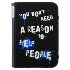 YOU DON'T NEED A REASON TO HELP PEOPLE urban quote kindle case