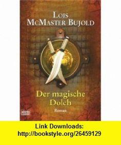 Der magische Dolch (9783404205806) Lois McMaster Bujold , ISBN-10: 3404205804  , ISBN-13: 978-3404205806 ,  , tutorials , pdf , ebook , torrent , downloads , rapidshare , filesonic , hotfile , megaupload , fileserve