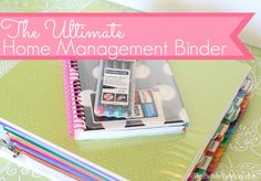 the ultimate home management binder  W/ free printables