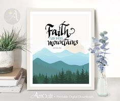 """Printable Wall Art digital download Bible verse """"Faith can move mountains"""" inspirational Scripture artwork for home and office decor ArtCult by ArtCult on Etsy https://www.etsy.com/listing/454312230/printable-wall-art-digital-download"""