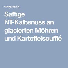 Saftige NT-Kalbsnuss an glacierten Möhren und Kartoffelsoufflé