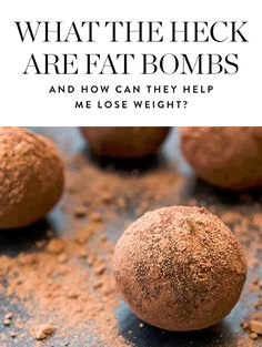 the Heck Are Fat Bombs and How Can They Help Me Lose Weight? Fat Bombs, Weight Loss Snacks, Healthy Weight Loss, Paleo For Beginners, Help Me Lose Weight, Losing Weight, What The Heck, Dieta Detox, Diet Plan Menu
