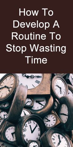 How to Develop a Routine to Stop Wasting Time Strengths Finder, Stop Wasting Time, Success Factors, Clean Sweep, One Job, Self Improvement Tips, Time Management Tips, Make A Person, Online Business