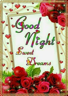 Good night sister and yours, sweet dreams 🌜🌜💖🌹